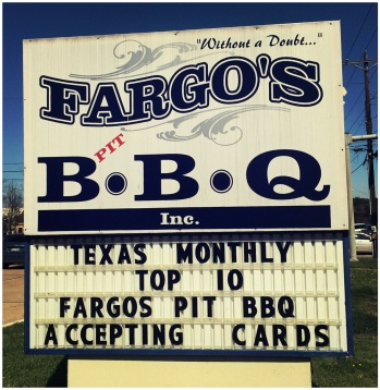 Fargo's proudly displays their being named one of Texas Monthly's Top Ten BBQ joints in Texas.